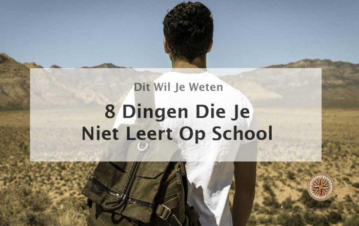 Wat je niet leert op school - 8 Dingen die je niet leert op school