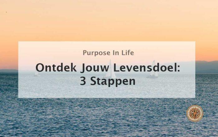 Levensdoel ontdekken - Ontdek jouw levensdoel: 3 stappen