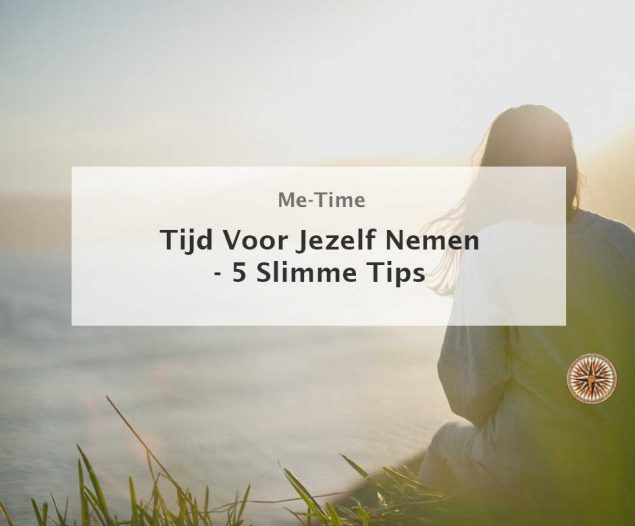 Tijd voor jezelf nemen: 5 Slimme Tips leroy seijdel company