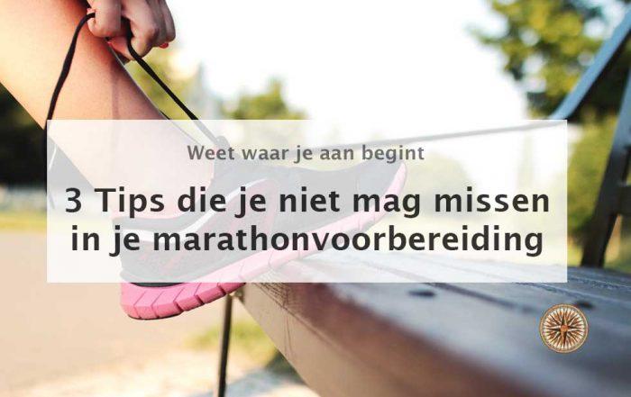 marathonvoorbereiding 3 tips die je niet mag missen