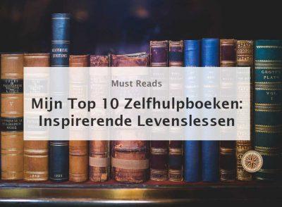 top 10 zelfhulpboeken inspirerende levenslessen persoonlijke ontwikkeling persoonlijke groei boeken inspirerende zelfhulpboeken beste zelfhulpboeken leroy seijdel