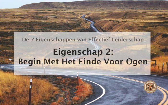 Begin met het einde voor ogen eigenschap 2 stephen covey 7 zeven eigenschappen van effectief leiderschap