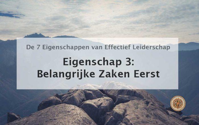 belangrijke zaken eerst eigenschap 3 stephen covey de 7 de zeven eigenschappen van effectief leiderschap big rocks