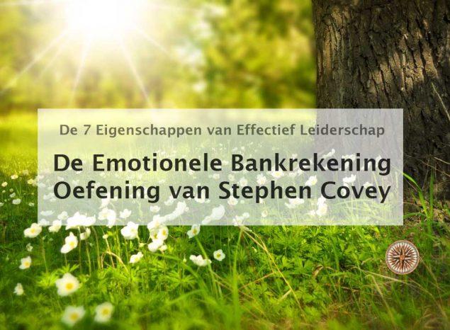 de emotionele bankrekening oefening voorbeeld stephen covey de zeven eigenschappen van effectief leiderschap