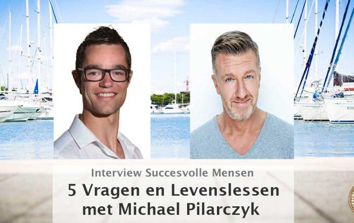 interview michael pilarczyk 5 vragen en levenslessen leroy seijdel company inspiratie persoonlijke ontwikkeling mister mindset master your mindset think and grow rich