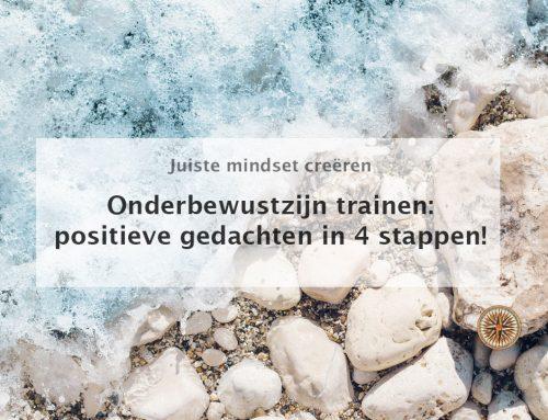 Onderbewustzijn trainen: creëer positieve gedachten in 4 stappen!
