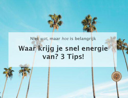 Waar krijg je snel energie van? 3 Tips!