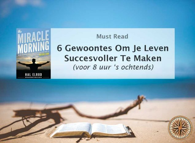 the miracle morning ervaring hal elrod ochtendritueel challenge leroy seijdel tips oefeningen