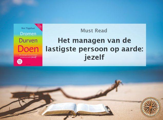 dromen durven doen samenvatting ben tiggelaar gedrag verandering management boek pfd epub ebook gratis zelfhulpboek