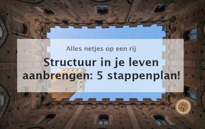 structuur in je leven aanbrengen 5 stappenplan overzicht balans focus leven