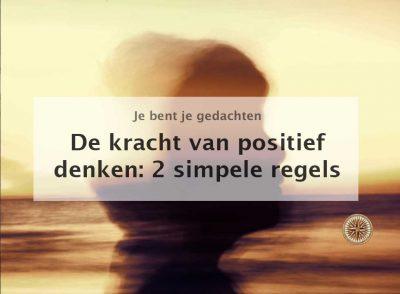 de kracht van positief denken 2 simpele regels