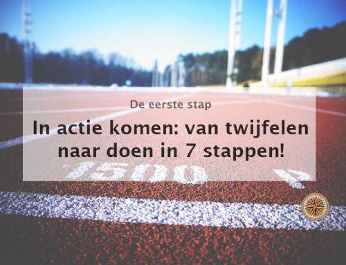 In actie komen: van twijfelen naar doen in 7 stappen!