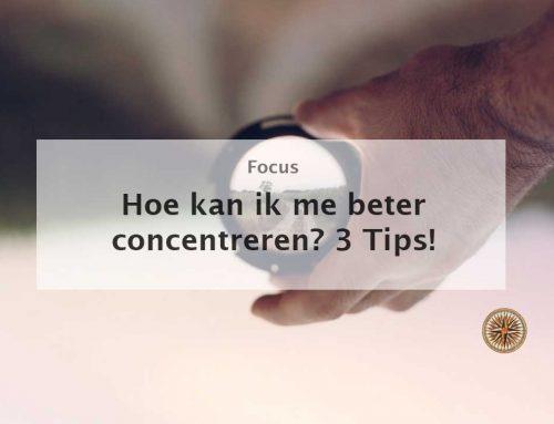 Hoe kan ik me beter concentreren? 3 Tips!