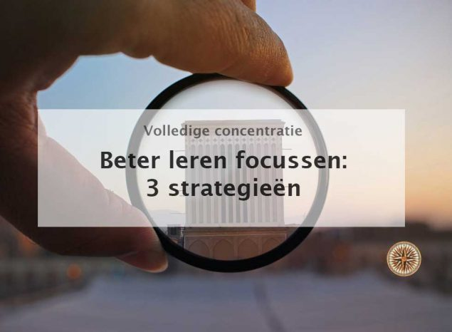beter leren focussen concentreren concentratie 3 strategieën