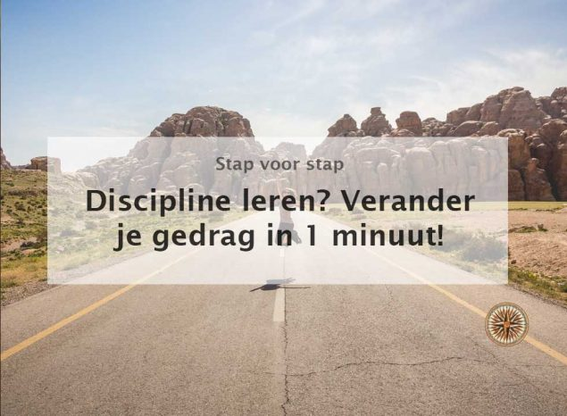 discipline leren verander je gedrag in 1 minuut 1 minuut community