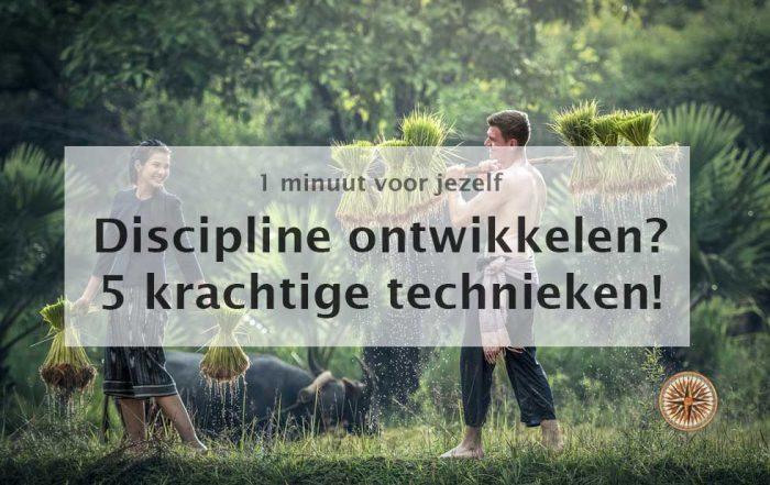 discipline ontwikkelen 5 krachtige technieken