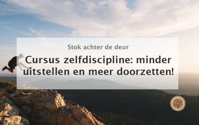cursus zelfdiscipline minder uitstellen en meer doorzetten