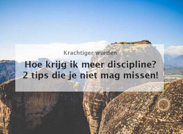 hoe krijg ik meer discipline tips uitstelgedrag
