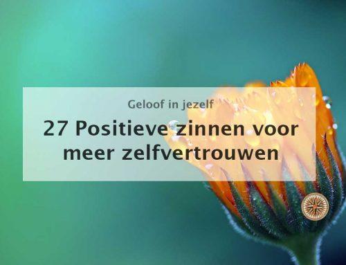 Positieve zinnen voor meer zelfvertrouwen: 27 affirmaties!