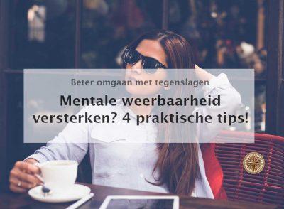mentale weerbaarheid versterken 4 praktische tips oefeningen