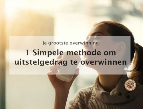 1 Simpele methode om je uitstelgedrag te overwinnen