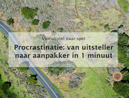 Procrastinatie: van uitsteller naar aanpakker in 1 minuut