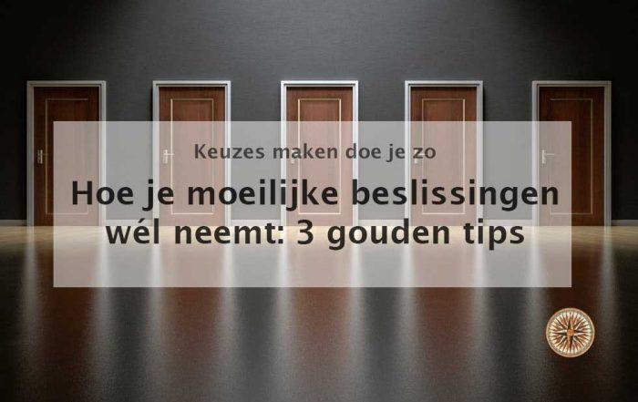 moeilijke beslissingen nemen 3 gouden tips