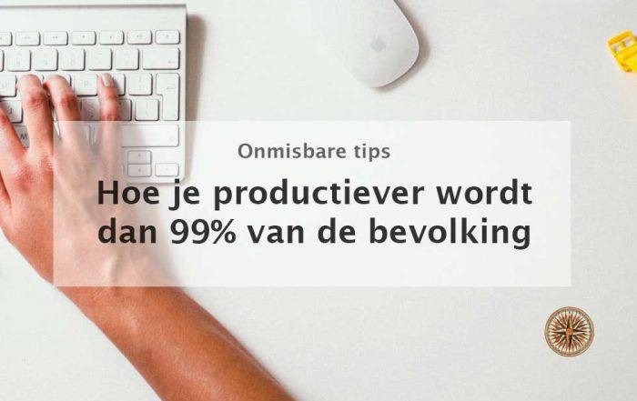 hoe je productiever wordt dan 99% van de bevolking