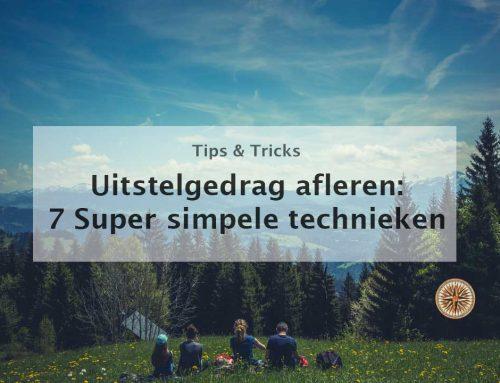 Uitstelgedrag afleren? 7 Super simpele technieken!