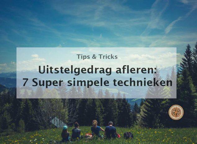 uitstelgedrag afleren 7 super simpele technieken