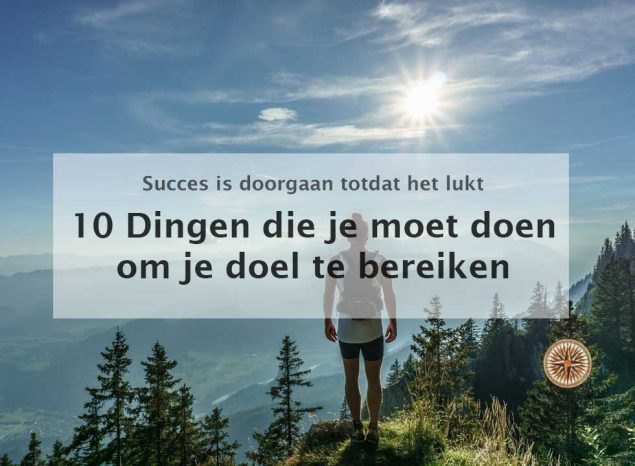 10 dingen die je moet doen om je doel te bereiken