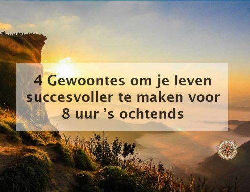 4 Gewoontes om je leven succesvoller te maken voor 8 uur 's ochtends