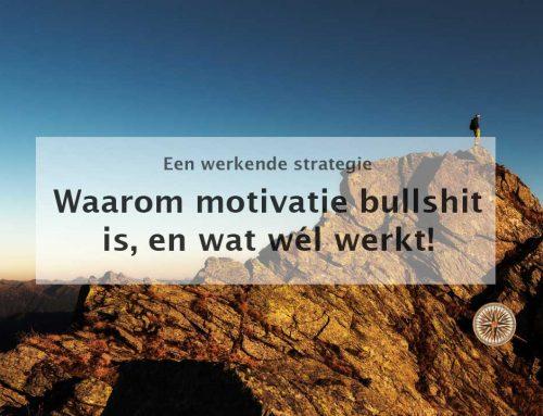 Waarom motivatie bullshit is, en wat wél werkt!