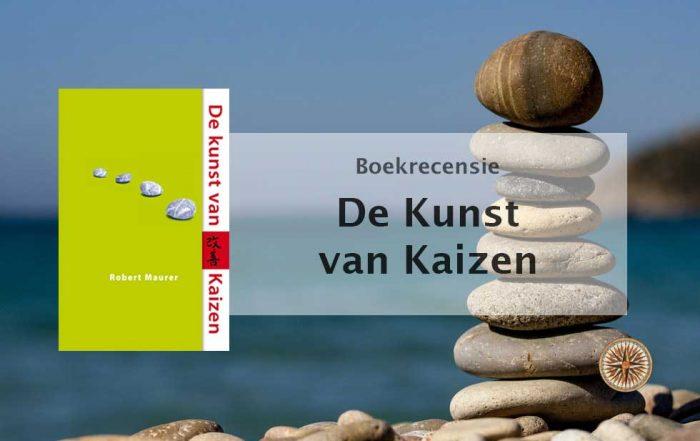 de kunst van kaizen van kleine stappen naar grote resultaten boekrecensie samenvatting boekreview robert maurer