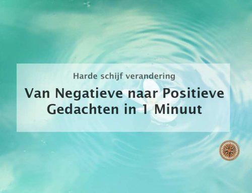Van negatieve naar positieve gedachten in 1 minuut