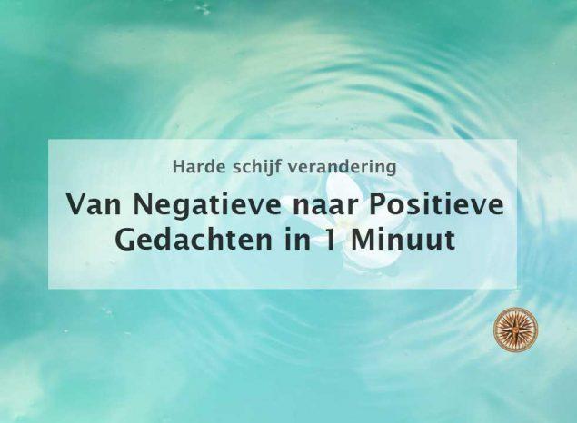 van negatieve naar positieve gedachten in 1 minuut omzetten gedachten negatieve gedachten doorbreken loslaten stoppen
