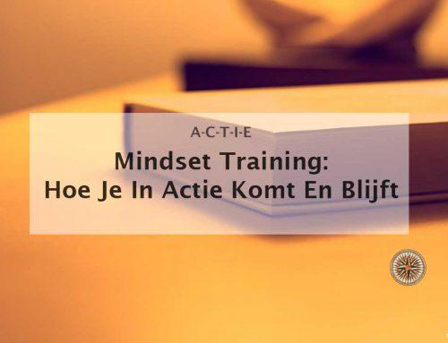 Mindset training: hoe je in actie komt en blijft!