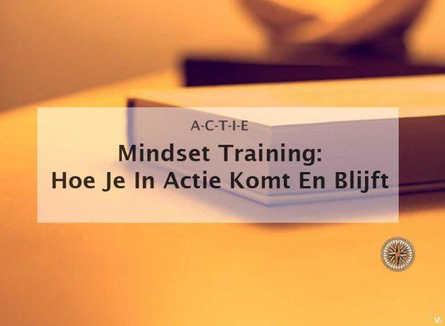 mindset training hoe je in actie komt en blijft