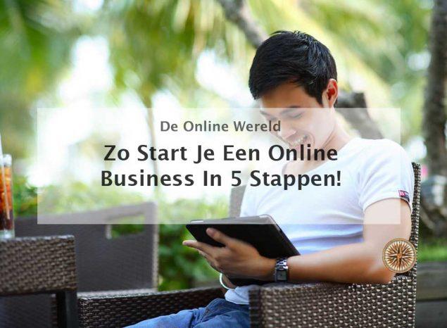 online business starten in 5 stappen ondernemerschap ondernemers digitale nomaden locatie onafhankelijk werken laptoplifestyle online bedrijf internetbedrijf beginnen starten opbouwen ontwikkelen