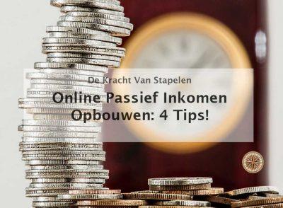 online passief inkomen opbouwen tips passieve inkomstenstromen online geld verdienen