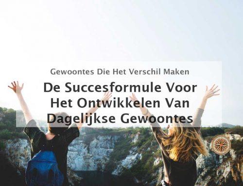 Dagelijkse gewoontes ontwikkelen doe je met deze succesformule