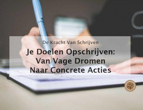Je doelen opschrijven: van vage dromen naar concrete acties
