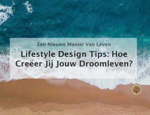 Lifestyle design tips: hoe creëer jij jouw droomleven?