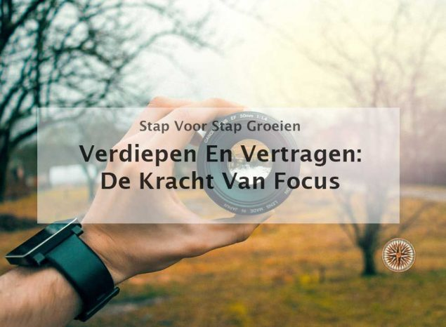 verdiepen en vertragen de kracht van focus
