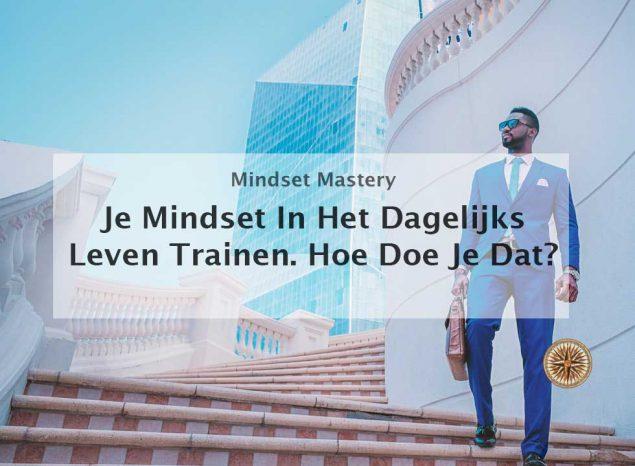 mindset in het dagelijks leven trainen mindset oefeningen training