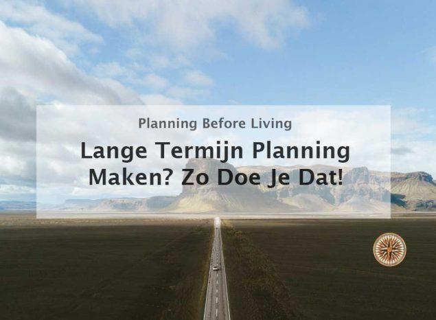 lange termijn planning maken langetermijnplanning kortetermijnplanning jaarplanning maken maandplanning maken kwartaalplanning maken weekplanning maken dagplanning dagelijkse planning maken