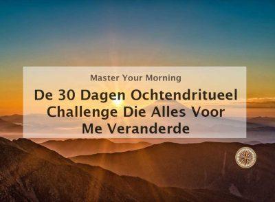 ochtendritueel challenge de 30 dagen ochtendritueel challenge ochtendrituelen ochtendroutine vroeger opstaan eerder opstaan