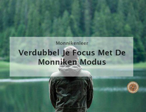 Verdubbel je focus met de monniken modus