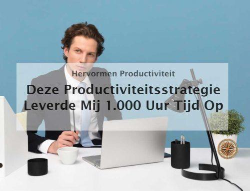 Deze productiviteitsstrategie bespaarde mij 1.000 uur aan tijd
