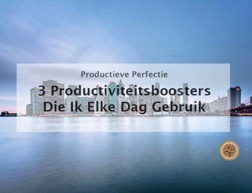3 Productiviteitsboosters die ik elke dag gebruik